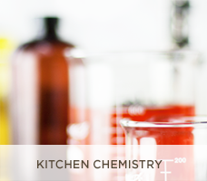 Kitchen Chemistry